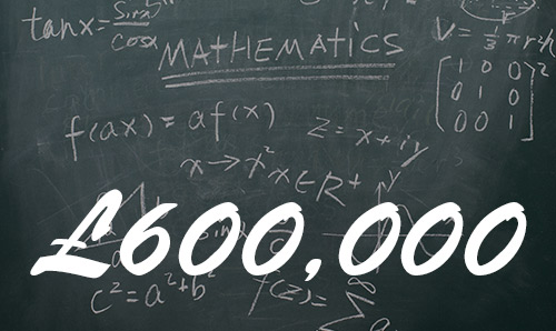 Blackboard with maths equations drawn in chalk. The figure £600,000 is overlaid in white text.